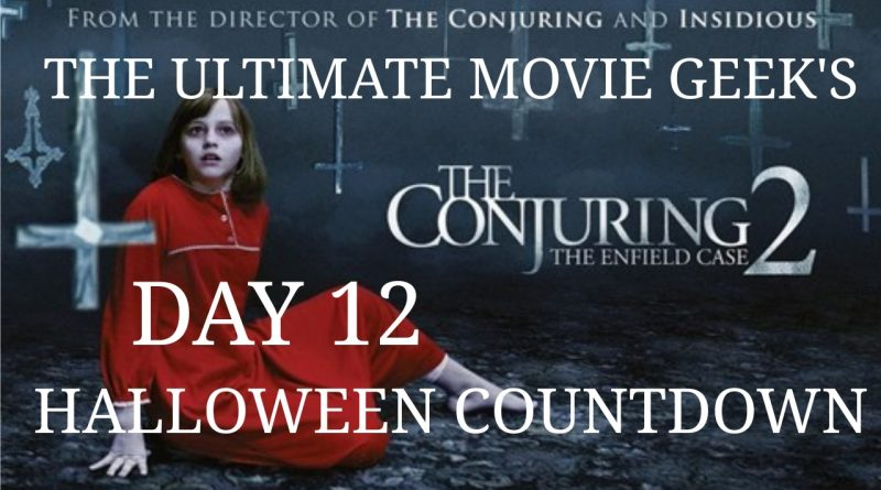 Halloween Countdown 2018 Day 12 The Conjuring 2 2016 World