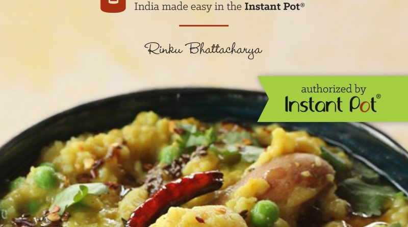 Instant Pot Indian Dishes My Prayers Have Been Answered