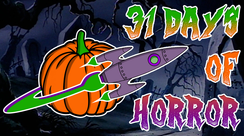 Announcing 31 Days Of Horror 2019