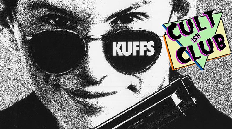 Cutlish Club: Kuffs (1992)