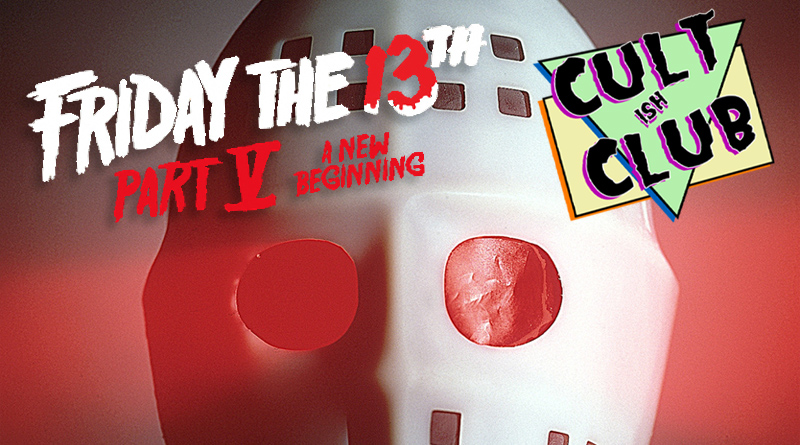 Cultish Club: Friday The 13th Part V: A New Beginning (1985)