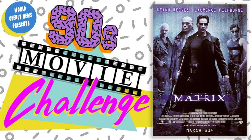 90s Movie Challenge Week 10: The Matrix (1999)
