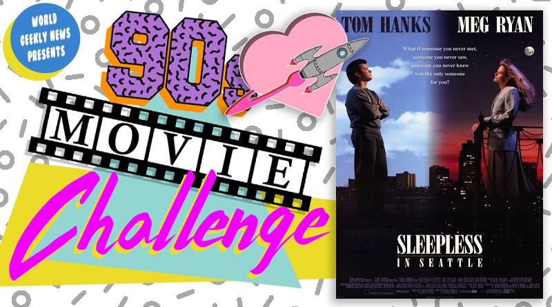 90s Movie Challenge Week 6: Sleepless In Seattle (1993)